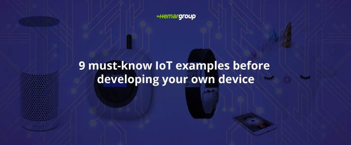 9-must-know-IoT-examples-before-developing-your-own-device_COVER
